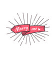marry me the text on the hand drawn ribbon vector image
