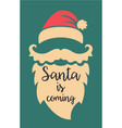santa is coming vector image