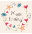 Flowers and hearts frame vintage happy birthday vector image vector image