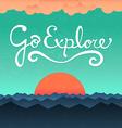 Go explore poster vector image