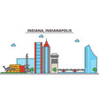 indiana indianapoliscity skyline architecture vector image