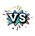 versus letters or vs logo comic text in pop art vector image