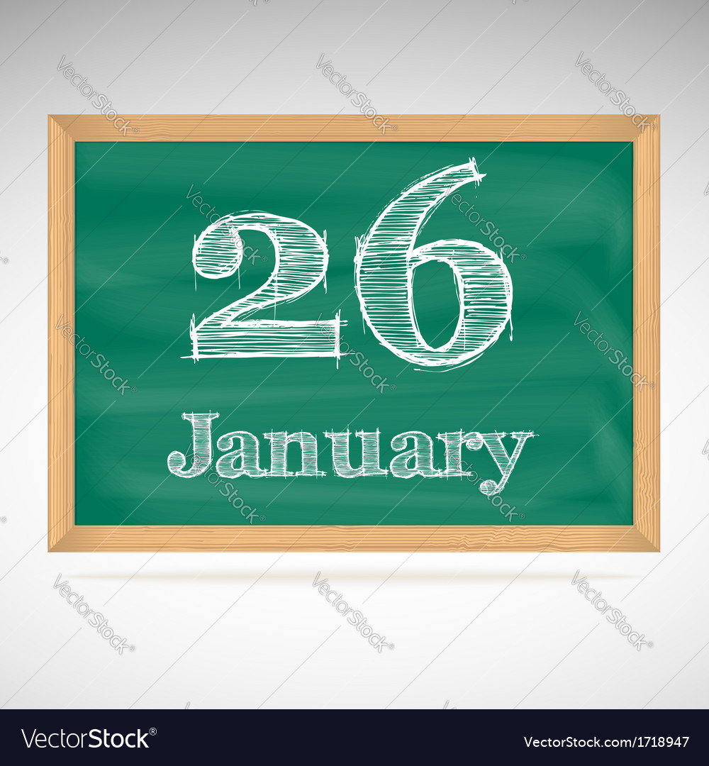 January 26 inscription in chalk on a blackboard vector