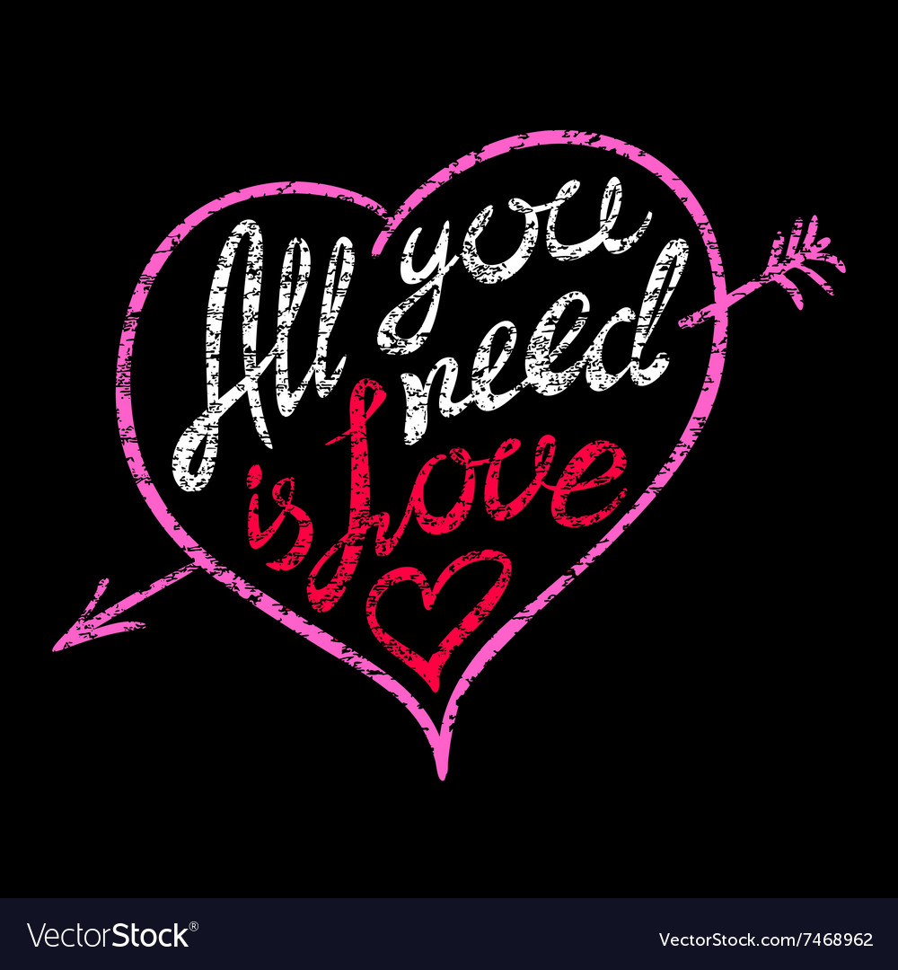 Vintage all you need is love hand written vector