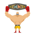 Boxing champion holds belt Winner in competitions vector image