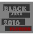 Black June 2016 Florida text vector image