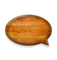 Realistic wooden talk bubble vector image
