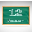 January 12 inscription in chalk on a blackboard vector image