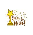 gold statuette star inscription enter to win vector image
