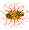 Bang comic cartoon vector image