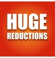 Caption large white letters Huge reductions on a vector image vector image