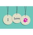 Hanging I love pets badges vector image