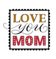 happy mothers day congratulatory square template vector image