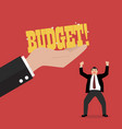 big hand give a budget to businessman vector image