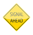 Signal Ahead Sign vector image