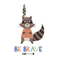 Be brave card with a cute raccoon vector image