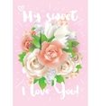 My sweet I love You greeting card vector image