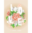 Love inscription greeting card invitation vector image