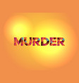 murder theme word art vector image