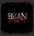 born to ride vector image vector image