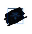 chose your destination icon vector image