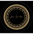 Frame with gold pattern on circle for you text vector image