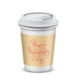 Coffee cup with Happy Valentines Day vector image vector image