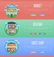 sweet shop market and beer bar banner set vector image