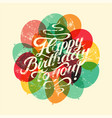 happy birthday to you retro grunge birthday card vector image