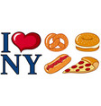 different food and i love new york sign vector image