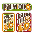 set labels for cooking palm oil vector image