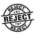 reject round grunge black stamp vector image