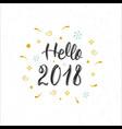 hello 2018 hand written modern brush lettering vector image