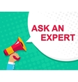 Megaphone with ASK AN EXPERT announcement Flat vector image