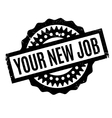 Your New Job rubber stamp vector image