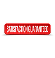 satisfaction guaranteed red 3d square button vector image