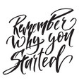 quote remember why you started hand drawn vector image