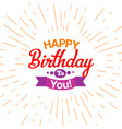 happy birthday typography card vector image