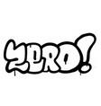 graffiti sprayed zero word in black on white vector image