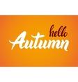 Hello Autumn Hand drawn calligraphic quote vector image