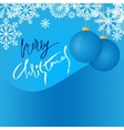 Snowflake background and blue Christmas ball vector image