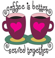 Coffee Served Together vector image