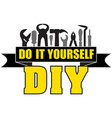diy do it yourself banner with silhouettes of vector image
