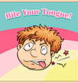 Old saying bite your tongue vector image