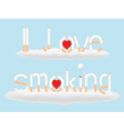 i love smoking vector image vector image
