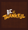 Be thankful vector image vector image