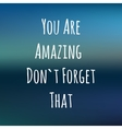 blue background with cute text YOU ARE AMAZING vector image