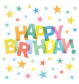 happy birthday card colorful vector image vector image