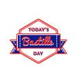 Today bastille day greeting emblem vector image