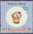 Watercolor bakery shop advertisement with cupcake vector image